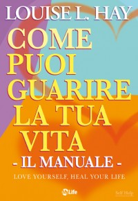 come puoi guarire la tua vita