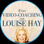 <strong>Videocoaching con Louise Hay<br>Risveglia la Nuova Vita che è in Te</strong> | Video